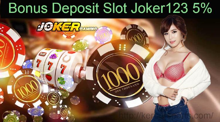 Bonus Deposit Slot Joker123 5%