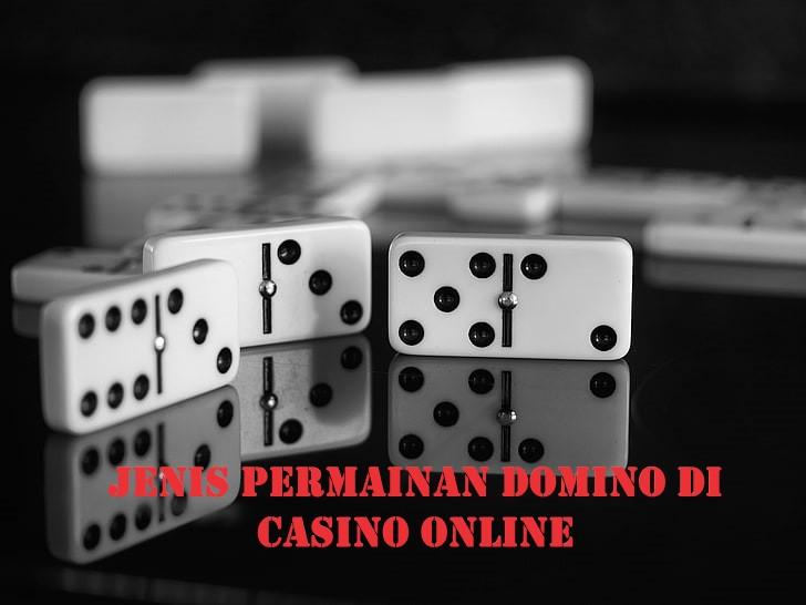 Jenis Permainan Domino di Casino Online