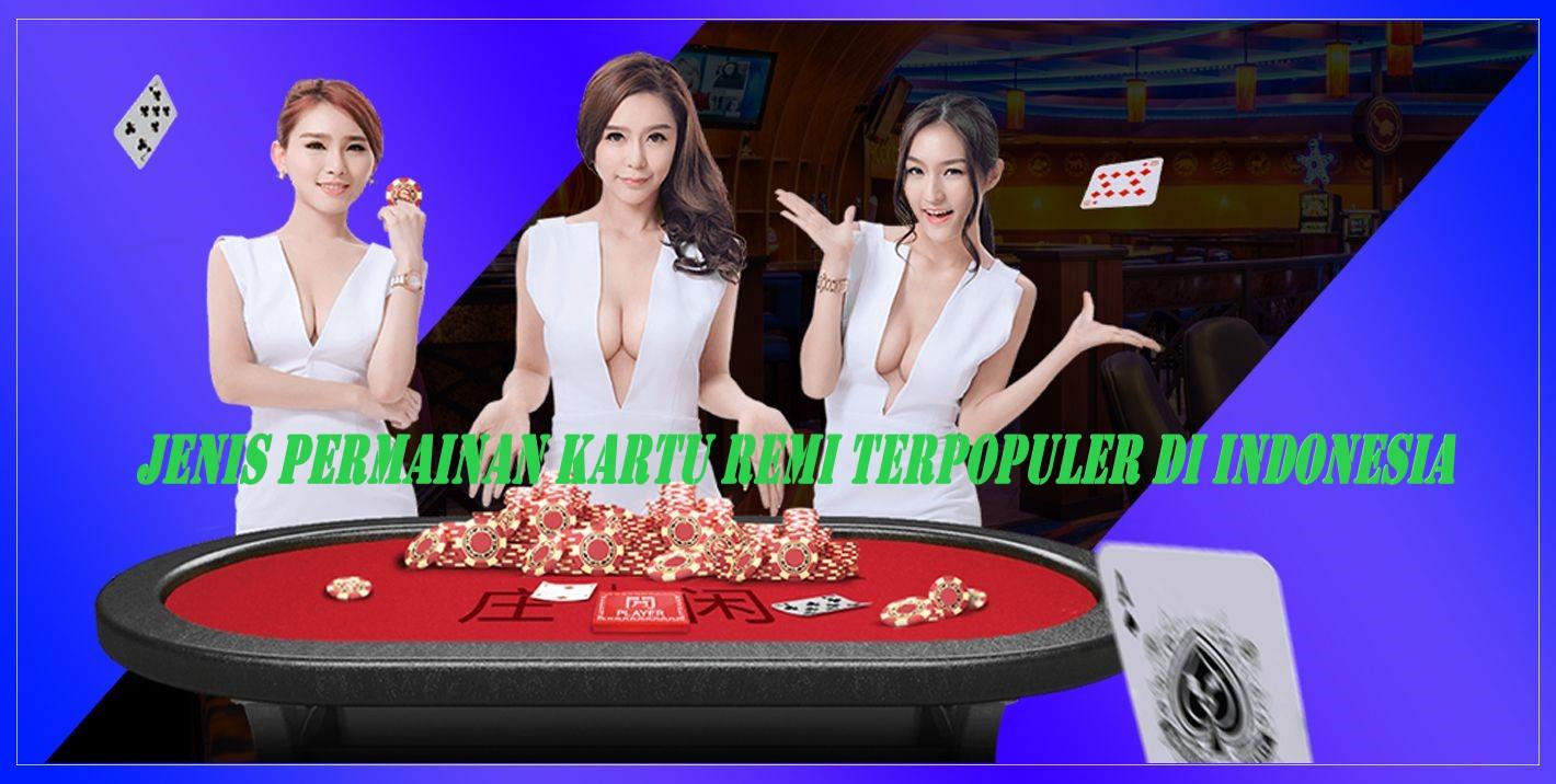 Jenis Permainan Kartu Remi Terpopuler di Indonesia