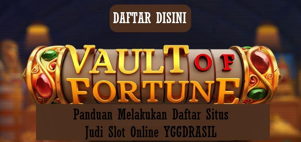 Panduan Melakukan Daftar Situs Judi Slot Online YGGDRASIL